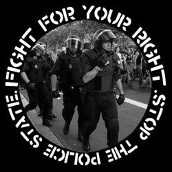 Fight for your right stop the police state