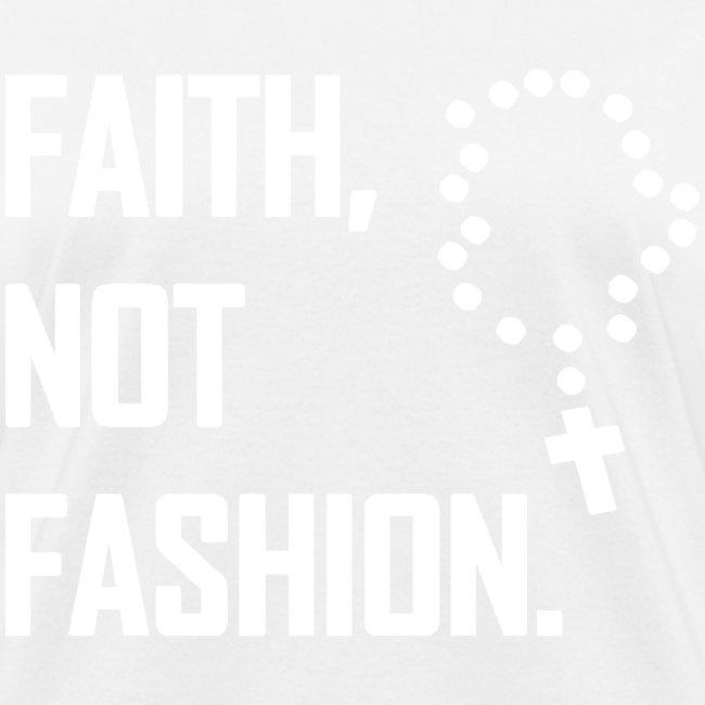 FAITH NOT FASHION