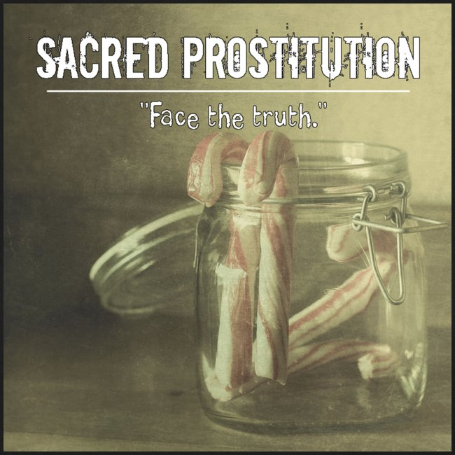 sacred prostitutionface the truth