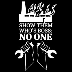 Show them who\'s boss: no one