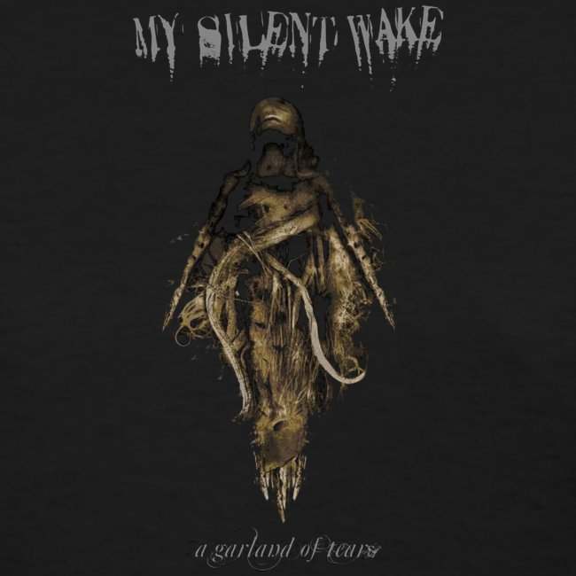 My Silent Wake A Garland of Tears T Shirt