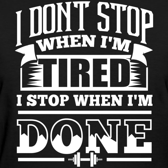 Stop Gym Sports Quotes | Women\'s T-Shirt