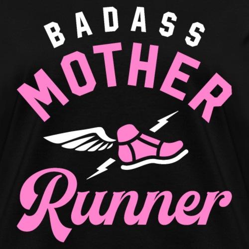 Badass Mother Runner - Women's T-Shirt