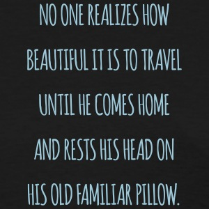 No one realiszes how beautiful it is to travel - Women's T-Shirt