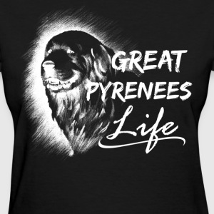 Great Pyrenees Life Shirt - Women's T-Shirt