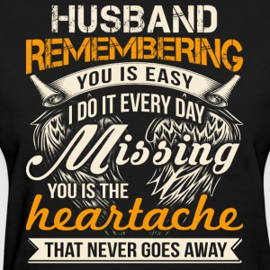 Husband Remembering T Shirt - Women's T-Shirt