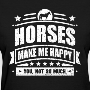 Horses Make Me Happy Funny Horse Gift T-shirt - Women's T-Shirt