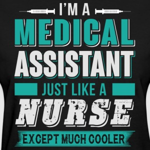I'm A Medical Assistant T Shirt - Women's T-Shirt