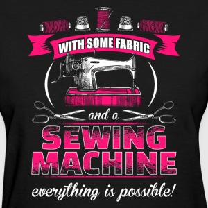 Everything is possible - Sewing - Women's T-Shirt