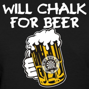 Will Chalk For Beer - Women's T-Shirt