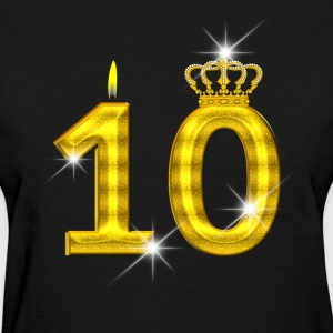 10 - Birthday - Golden Number - Crown - Flame - Women's T-Shirt
