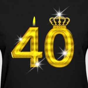 40 - Birthday - Golden Number - Crown - Flame - Women's T-Shirt