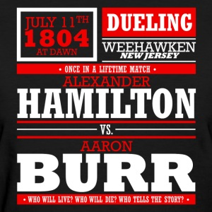 Hamilton vs. Burr - Women's T-Shirt