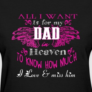 I Want Is For My Dad Heaven T Shirt - Women's T-Shirt