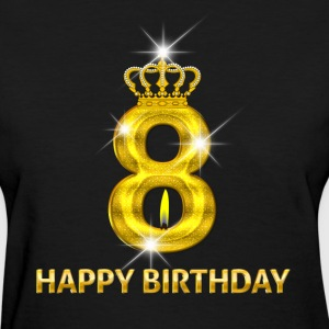 8 - Happy Birthday - Golden Number - Women's T-Shirt