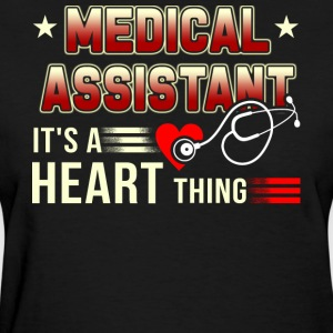 Medical Assistant It's A Heart Thing T Shirt - Women's T-Shirt