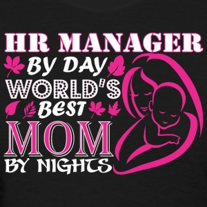 Hr Manager By Day Worlds Best Mom By Night - Women's T-Shirt