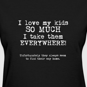 I LOVE My Kids - Women's T-Shirt