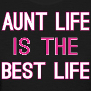 Aunt Life Is The Best Life - Women's T-Shirt