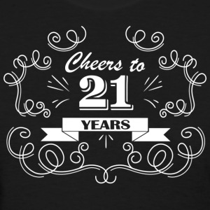 Cheers to 21 years - Women's T-Shirt