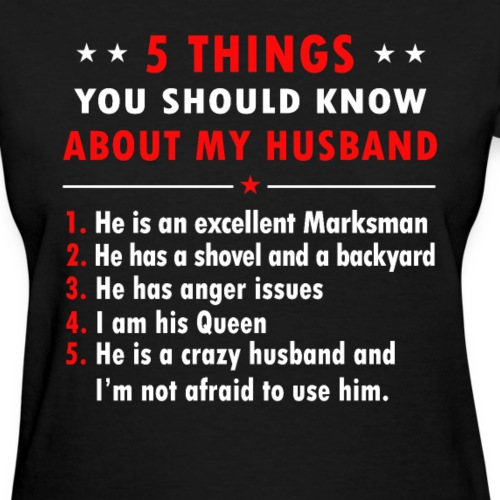 5 Things You Should Know About My Husband T-shirt - Women's T-Shirt