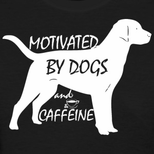 Motivated By Dogs And Caffeine - Women's T-Shirt