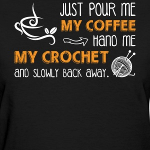 My Coffee Hand Me My Crochet T Shirt - Women's T-Shirt