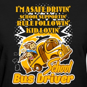 Funny School Bus Driver Shirt - Women's T-Shirt