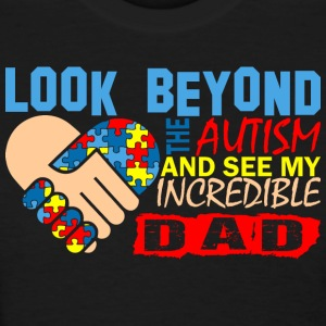 Look Beyond Autism And See My Incredible Dad - Women's T-Shirt