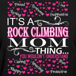 Its A Rock Climbing Mom Things Wouldnt Understand - Women's T-Shirt