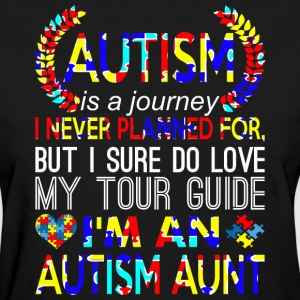 Autism Is Journey Never Planned Im An Autism Aunt - Women's T-Shirt