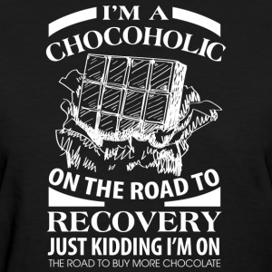 I'm A Chocoholic On The Road To Discovery - Women's T-Shirt