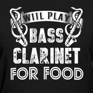 WILL PLAY BASS CLARINET SHIRT - Women's T-Shirt