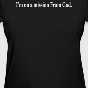 On Mission God - Women's T-Shirt