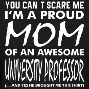 Cant Scare Proud Mom Awesome University Professor - Women's T-Shirt