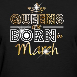 Queens are born in March - Gold - Women's T-Shirt