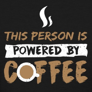 The Person is powered by Coffee - Women's T-Shirt