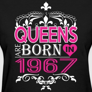 Queens Are Born In 1967 Happy Mothers Day - Women's T-Shirt