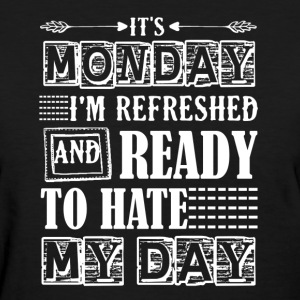 IT 'S MONDAY SHIRT - Women's T-Shirt