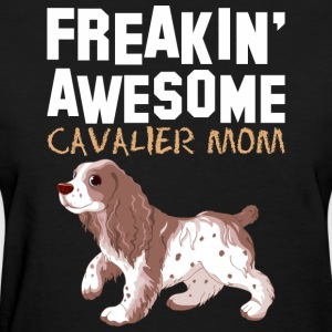 Freaking Awesome Cavalier Mom - Women's T-Shirt