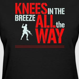 Knees in the breeze all the way - Women's T-Shirt