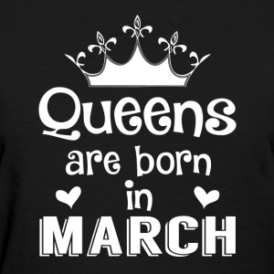 Queens are born in March - White - Women's T-Shirt