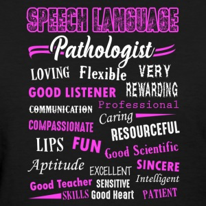 Speech Language Pathologist Shirt - Women's T-Shirt