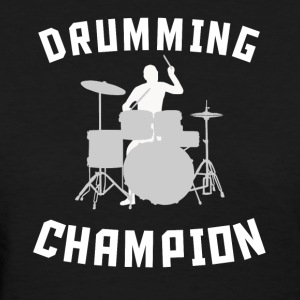Drumming Champion Cool Drummer Silhouette Music - Women's T-Shirt