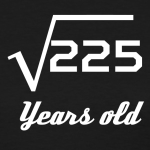 Square Root Of 225 15 Years Old - Women's T-Shirt