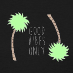 good vibes only - Women's T-Shirt