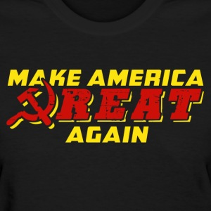Make America *reat Again - Women's T-Shirt
