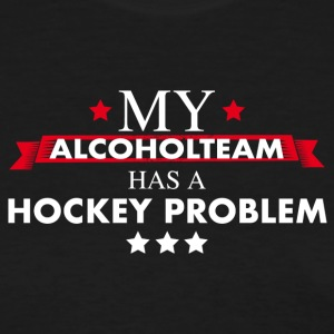 Alcohol team hockey - Women's T-Shirt
