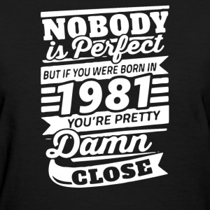 Nobody is Perfect - Women's T-Shirt