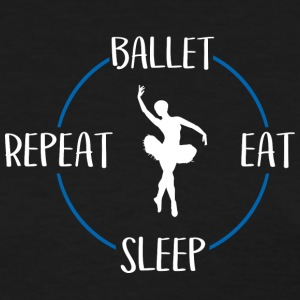 Ballet, Eat, Sleep, Repeat - Women's T-Shirt